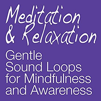 Gentle Sound Loops for Mindfulness and Awareness