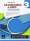 La matematica a colori. Ediz. azzurra. Per le Scuole superiori (Vol. 3)