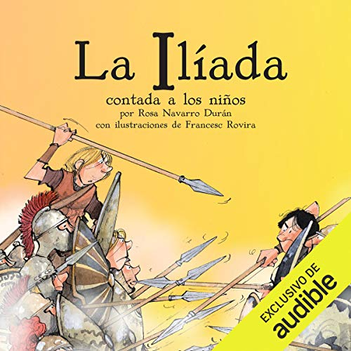 La Iliada Contada A Los Niños [the Iliad Told to Children] audiobook cover art