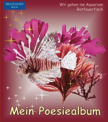 BROCKHAUSEN - Mein Poesiealbum: Wir gehen ins Aquarium - Rotfeuerfisch (Poesiealbum Aquarium 90s, Band 4)
