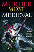Murder Most Medieval: Noble Tales of Ignoble Demises (Murder Most, #6)