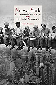 Nueva York: Un año en el otro mundo - La ciudad automática: 121 par Julio Camba