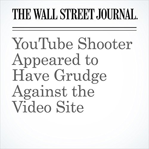 YouTube Shooter Appeared to Have Grudge Against the Video Site copertina