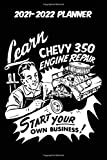 2021-2022 Planner - Learn Chevy 350 Engine Repair Start Your Own Business: Vintage Retro GM Chevrolet Small Block Engine themed old styled black ... 115 pages of glorious gear head nostalgia.
