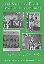 The Southern Textile Basketball Tournament: A History, 1921-1996