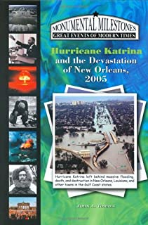 Hurricane Katrina & the Devastation of New Orleans, 2005 (Monumental Milestones: Great Events of Modern Times)