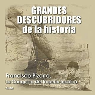 Francisco Pizarro: La conquista del imperio incaico [Francisco Pizarro: The Conquest of the Inca Empire] audiobook cover art