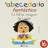 EL LIBRO MÁGICO DE LUCÍA - CUENTO 16 (El Abecedario Fantástico)