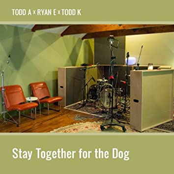Let's Stay Together for the Dog