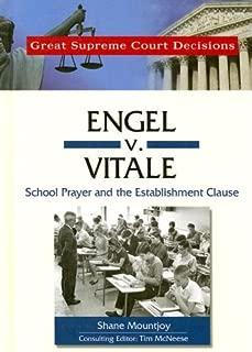 Engel V. Vitale: School Prayer and the Establishment Clause (Great Supreme Court Decisions)