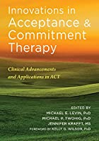 Innovations in Acceptance & Commitment Therapy: Clinical Advancements and Applications in ACT