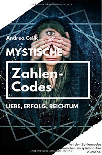 Orakeln im Alltag / Mystische Zahlencodes: Liebe, Erfolg, Reichtum