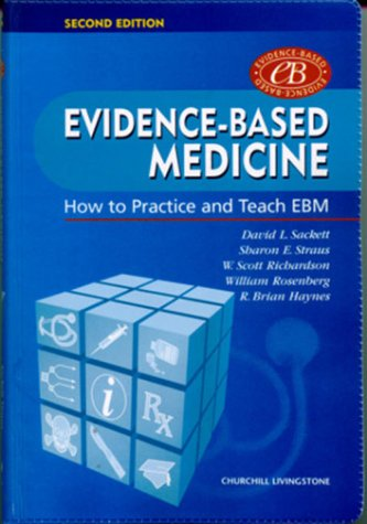Evidence-Based Medicine: How to Practice and Teach EBM (Straus, Evidence-Based Medicine)