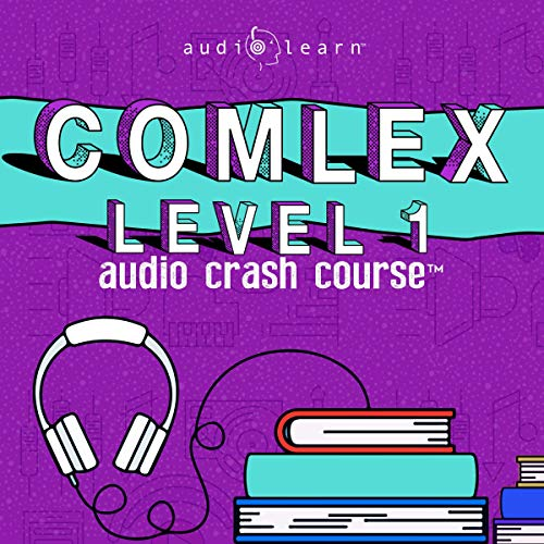 COMLEX 1 Audio Crash Course - Complete Review for the Comprehensive Osteopathic Medical Licensing Examination Level One: Top Test Questions!
