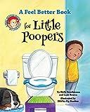 A Feel Better Book for Little Poopers (Feel Better Books for Little Kids)