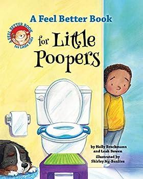 A Feel Better Book for Little Poopers  Feel Better Books for Little Kids