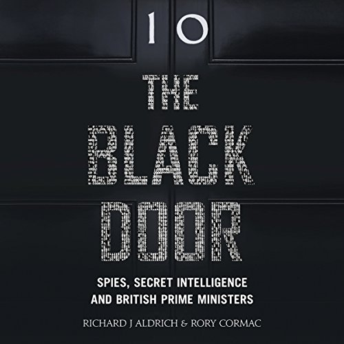 The Black Door: Spies, Secret Intelligence and British Prime Ministers cover art