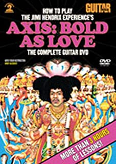 Guitar World -- How to Play the Jimi Hendrix Experiences Axis Bold As Love: The Complete Guitar