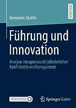 Führung und Innovation: Analyse intrapreneurshipförderlicher Konfliktstile im Management