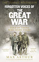 Forgotten Voices of the Great War: Told by Those Who were There by Max Arthur (2014-08-05)