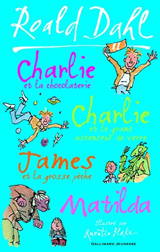 Charlie et la chocolaterie - Charlie et le grand ascenseur de verre - James et la grosse pêche - Matilda (Grand format littérature - Romans Junior)
