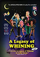 Legacy of Whining [DVD]
