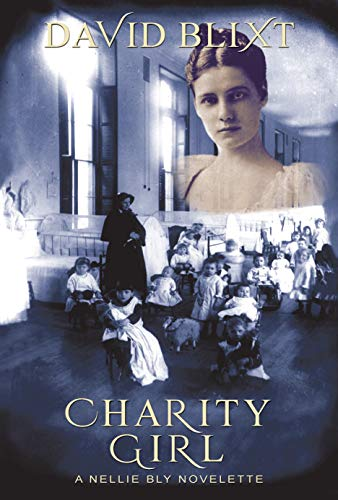 Charity Girl: A Nellie Bly Novelette (The Adventures of Nellie Bly Book 2)