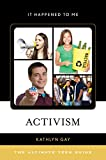 Activism: The Ultimate Teen Guide (It Happened to Me Book 47) (English Edition)