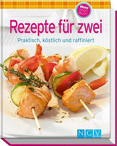 Rezepte für Zwei (Minikochbuch): Praktisch, köstlich & raffiniert