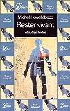 Rester vivant et autres textes - J'AI LU - 25/06/2001