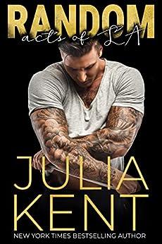 Random Acts of LA: Enemies to Lovers Roadtrip Romantic Comedy (Random Series Book 7) by [Julia Kent]