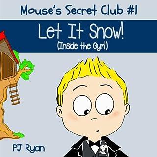 Mouse's Secret Club #1: Let It Snow (Inside the Gym!) audiobook cover art