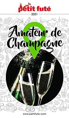AMATEUR DE CHAMPAGNE 2021 Petit Futé (French Edition)