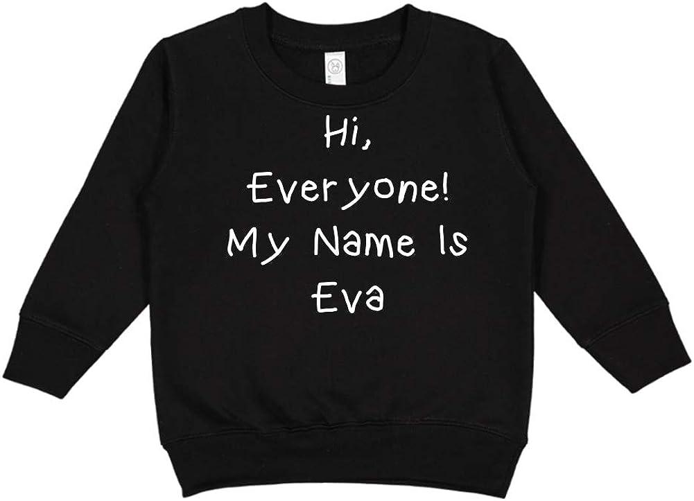 Personalized Name Toddler//Kids Sweatshirt Mashed Clothing Hi My Name is Eva Everyone