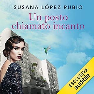 Un posto chiamato incanto                   Di:                                                                                                                                 Susana López Rubio                               Letto da:                                                                                                                                 Lorenzo Loreti,                                                                                        Alessia Navarro                      Durata:  10 ore e 50 min     37 recensioni     Totali 4,5