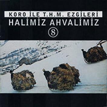 Koro İle T.H.M. Ezgileri Halimiz Ahvalimiz, Vol. 8