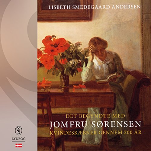 Det begyndte med Jomfru Sørensen     Kvindeskæbner gennem 200 år              By:                                                                                                                                 Lisbeth Smedegaard Andersen                               Narrated by:                                                                                                                                 Malene Clante                      Length: 9 hrs and 2 mins     Not rated yet     Overall 0.0