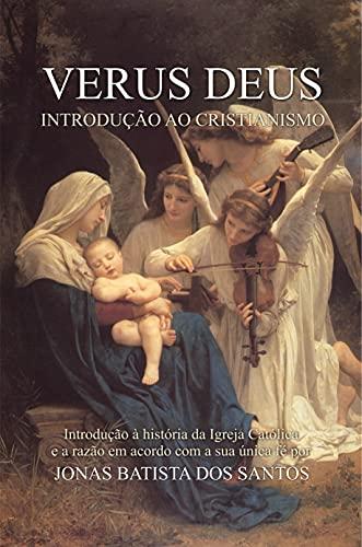VERUS DEUS: Introdução ao Cristianismo