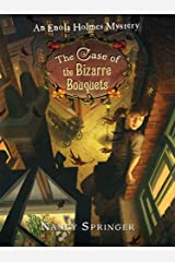 The Case of the Bizarre Bouquets: An Enola Holmes Mystery Kindle Edition