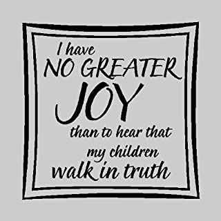 I have no greater joy...Bible Verse Wall Quotes Words Sayings Removable Wall Lettering (22