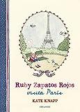 Ruby Zapatos Rojos visita París: 2