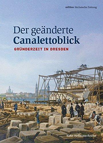 Der geänderte Canalettoblick: Gründerzeit in Dresden
