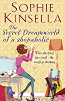 The Secret Dreamworld of a Shopaholic by Sophie Kinsella(2012-01-01)