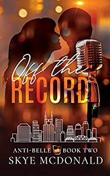 Off the Record (Anti-Belle Book 2) by [Skye McDonald]