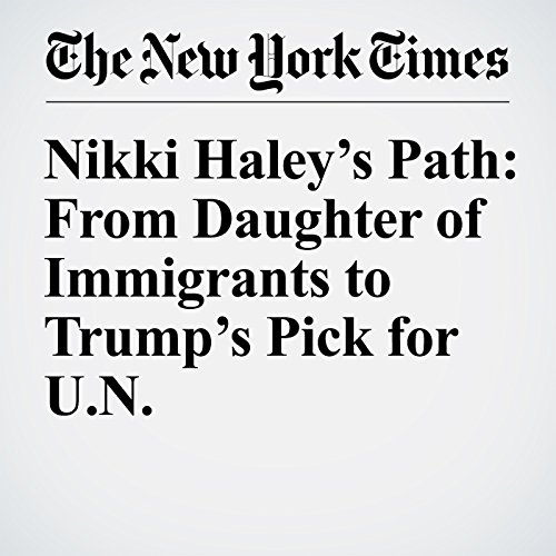 Nikki Haley's Path: From Daughter of Immigrants to Trump's Pick for U.N. audiobook cover art