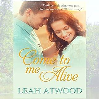 Come to Me Alive: A Contemporary Christian Romance Novel cover art