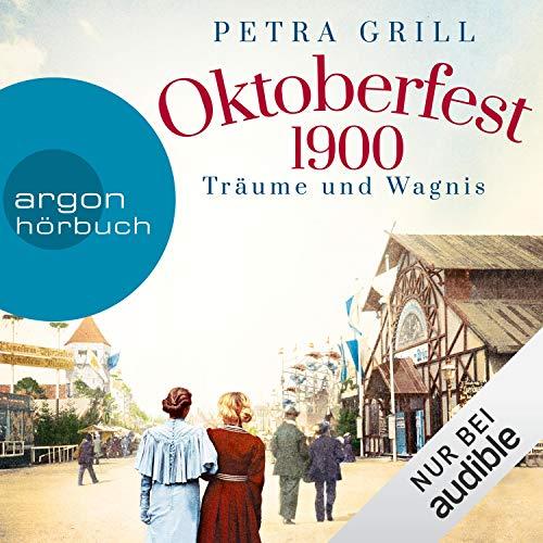 Oktoberfest 1900 - Träume und Wagnis Titelbild