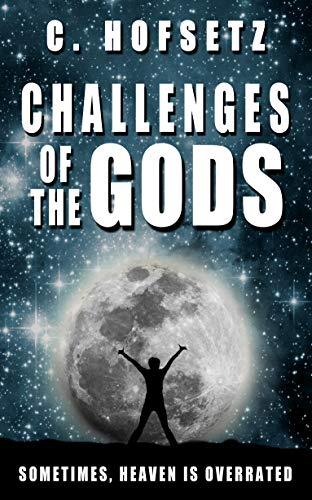 Challenges of the Gods: One Parallel Earth Too Many by [C. Hofsetz]