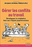 Gérer les conflits au travail - Développez la médiation face aux risques psychosociaux