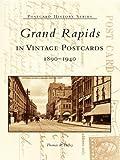 Grand Rapids in Vintage Postcards: 1890-1940 (Postcard History Series)
